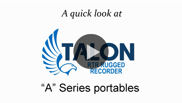 A-Series Portable RTR Rugged Talon Recorders